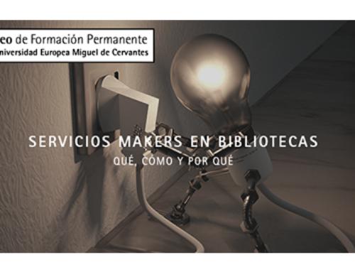 Servicios makers en bibliotecas: qué, cómo y porqué